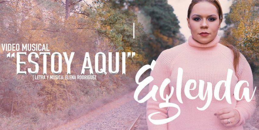Egleyda Belliard presenta su nueva canción «Estoy Aqui»