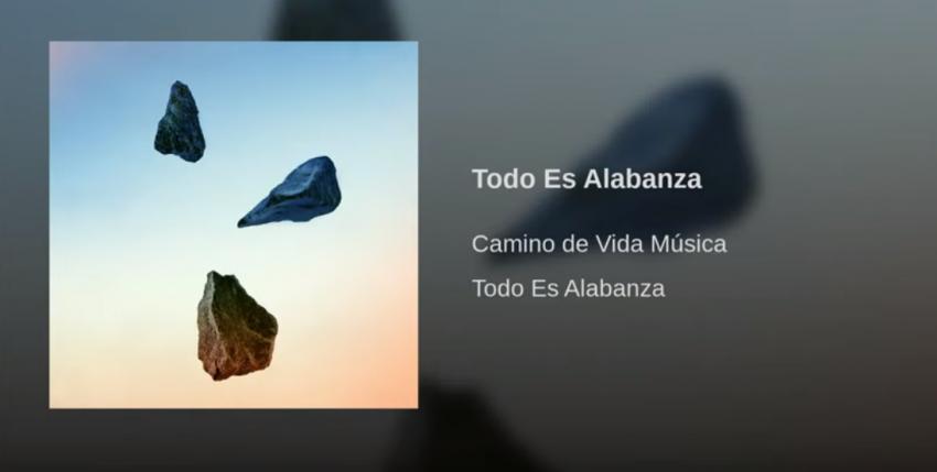 Todo Es Alabanza · Camino de Vida Música
