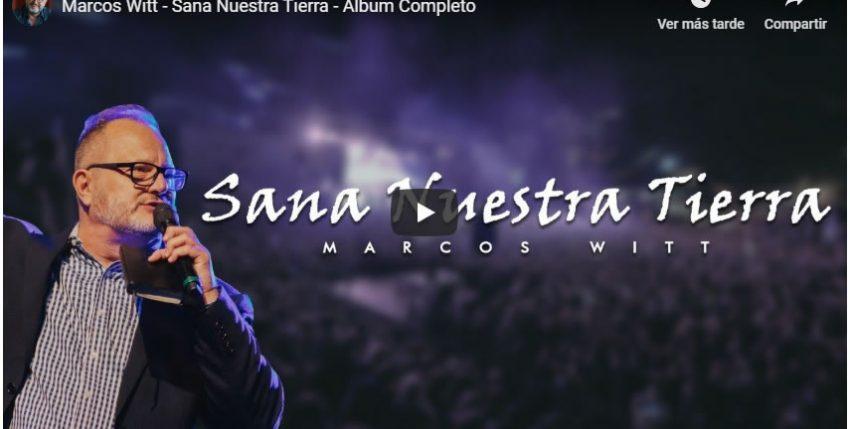 Marcos Witt – Sana Nuestra Tierra – Álbum Completo